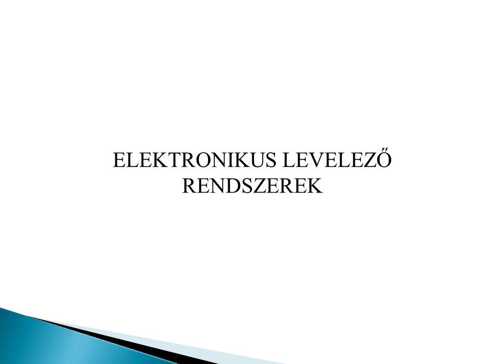 ELEKTRONIKUS LEVELEZŐ RENDSZEREK