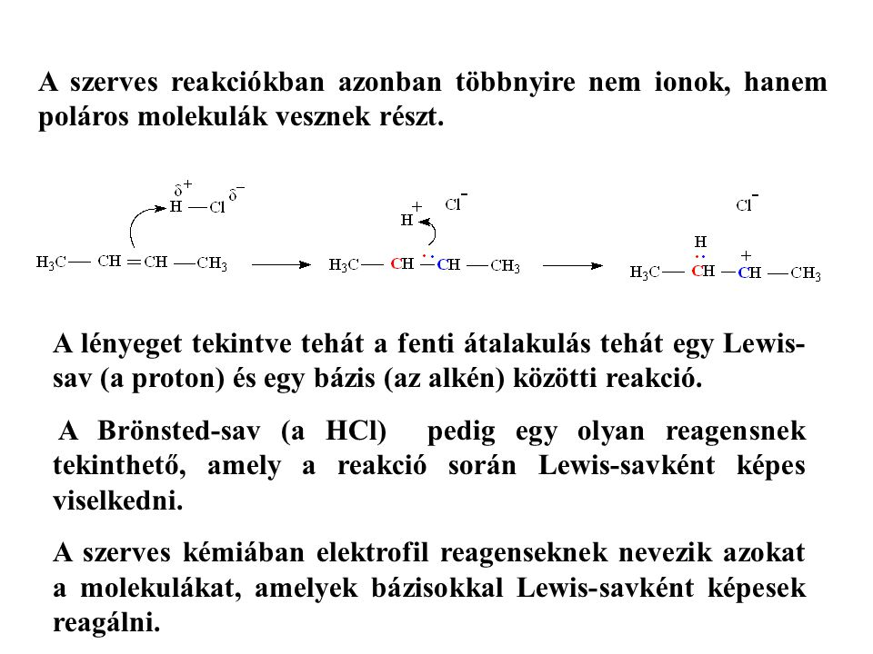 A szerves reakciókban azonban többnyire nem ionok, hanem poláros molekulák vesznek részt.