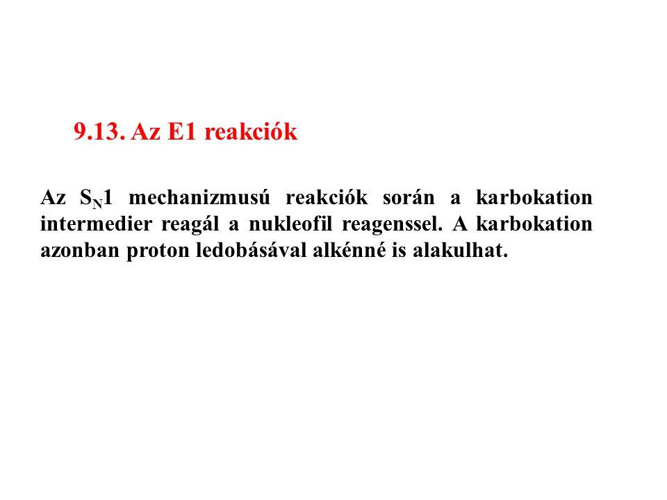 9.13. Az E1 reakciók