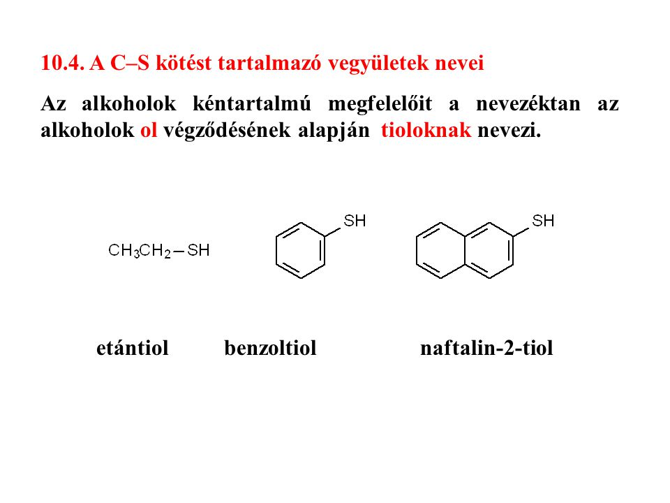 10.4. A C–S kötést tartalmazó vegyületek nevei