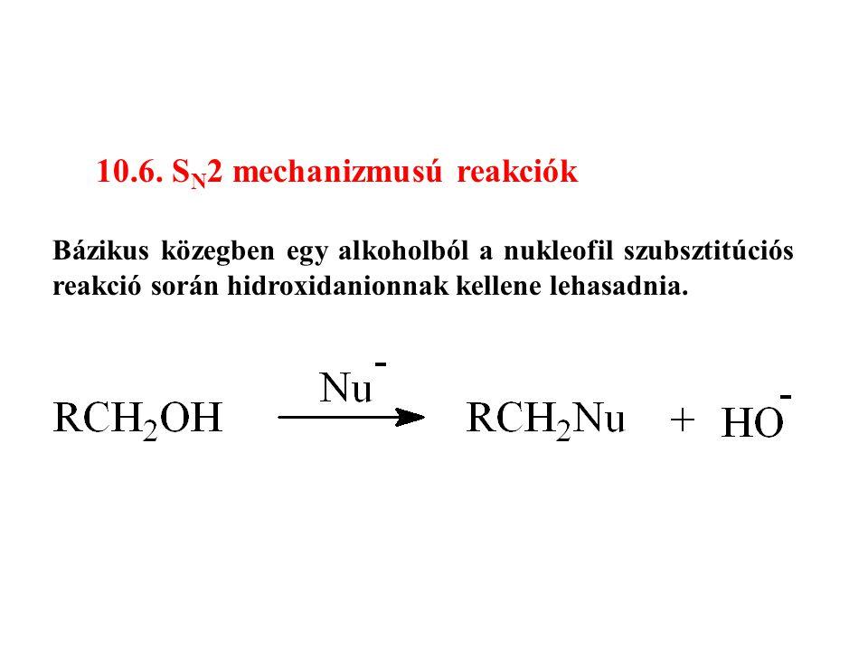 10.6. SN2 mechanizmusú reakciók