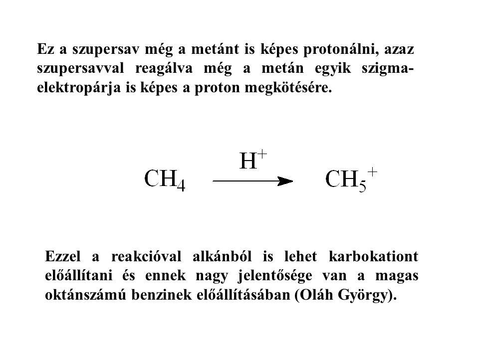 Ez a szupersav még a metánt is képes protonálni, azaz szupersavval reagálva még a metán egyik szigma-elektropárja is képes a proton megkötésére.
