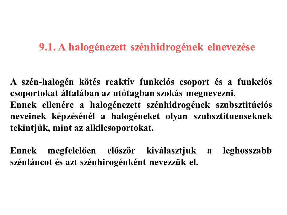 9.1. A halogénezett szénhidrogének elnevezése