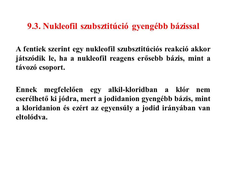 9.3. Nukleofil szubsztitúció gyengébb bázissal