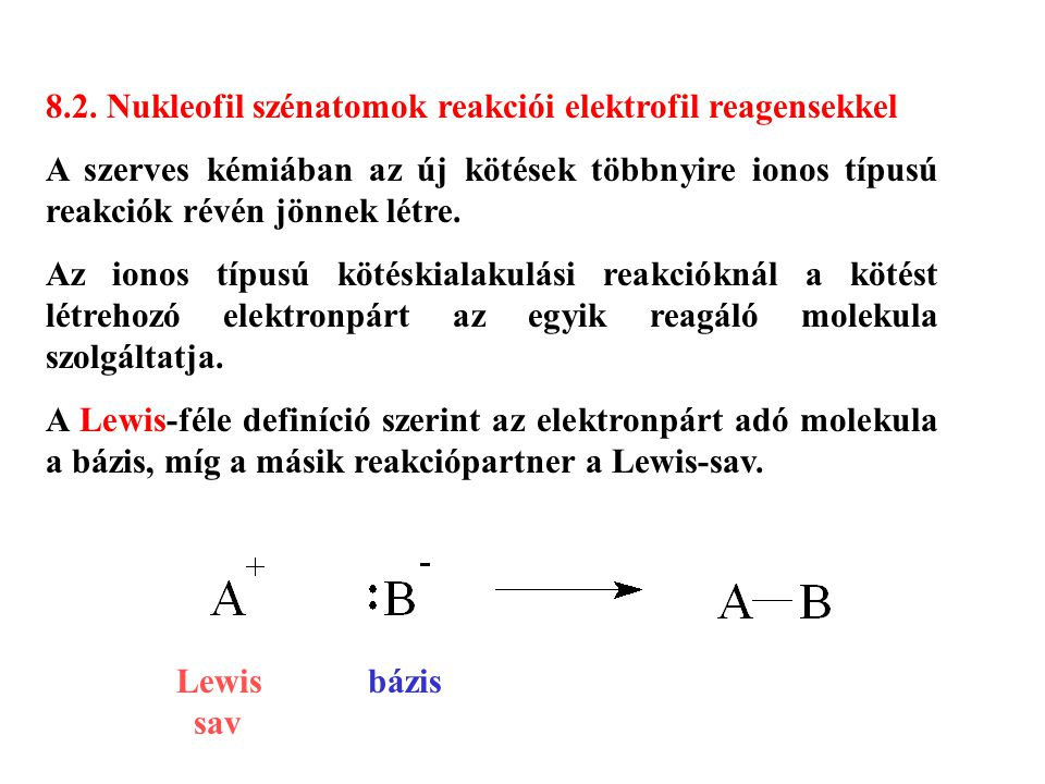 8.2. Nukleofil szénatomok reakciói elektrofil reagensekkel