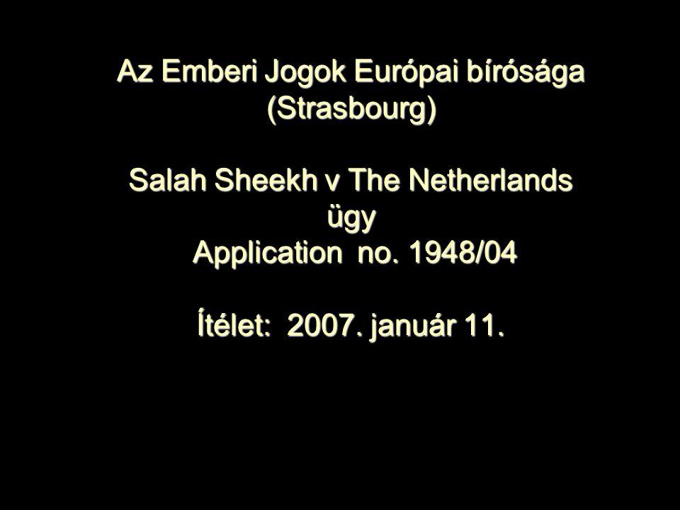 Az Emberi Jogok Európai bírósága (Strasbourg) Salah Sheekh v The Netherlands ügy Application no.