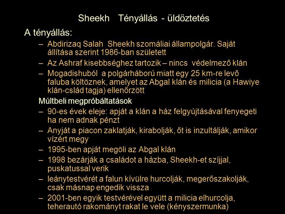Sheekh Tényállás - üldöztetés