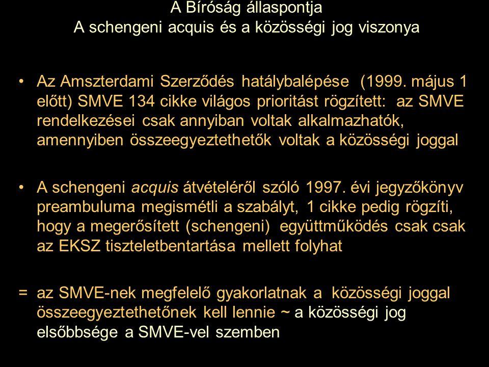 A Bíróság állaspontja A schengeni acquis és a közösségi jog viszonya