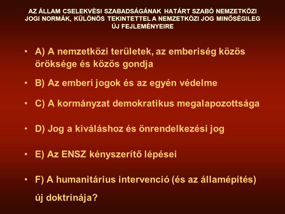 A) A nemzetközi területek, az emberiség közös öröksége és közös gondja