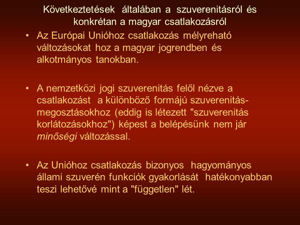 Következtetések általában a szuverenitásról és konkrétan a magyar csatlakozásról