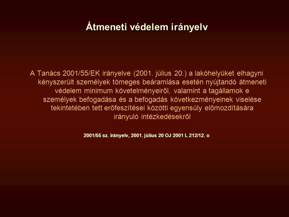 2001/55 sz. irányelv, 2001. július 20 OJ 2001 L 212/12. o
