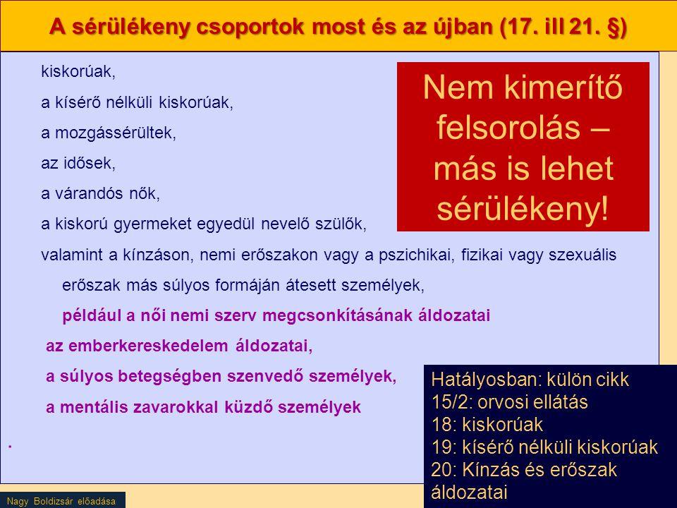 A sérülékeny csoportok most és az újban (17. ill 21. §)