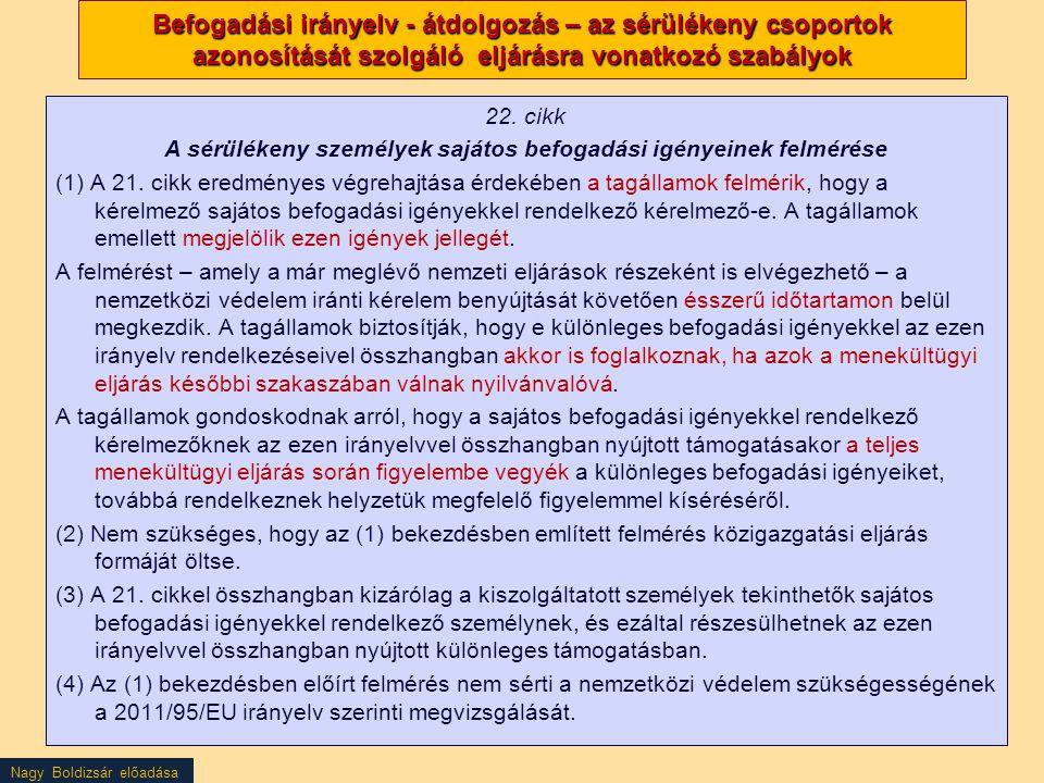 Befogadási irányelv - átdolgozás – az sérülékeny csoportok azonosítását szolgáló eljárásra vonatkozó szabályok