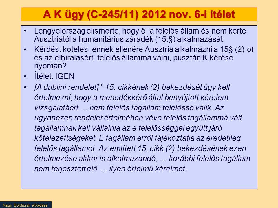 A K ügy (C-245/11) 2012 nov. 6-i ítélet