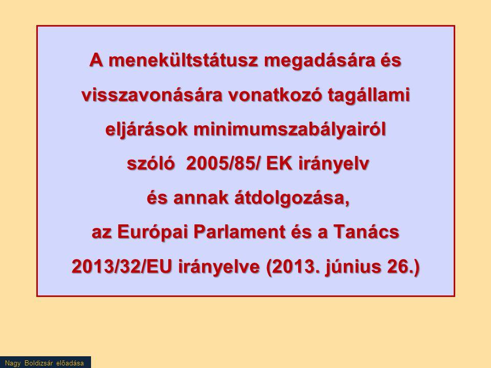 A menekültstátusz megadására és visszavonására vonatkozó tagállami eljárások minimumszabályairól szóló 2005/85/ EK irányelv és annak átdolgozása, az Európai Parlament és a Tanács 2013/32/EU irányelve (2013.