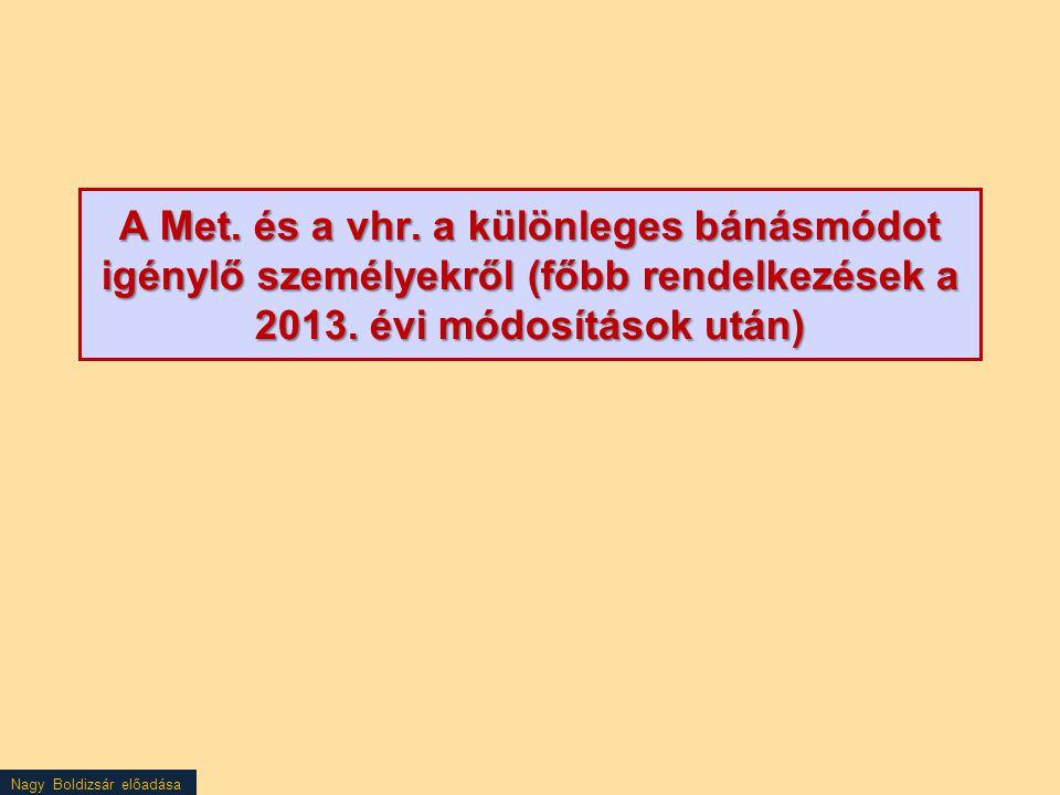 A Met. és a vhr. a különleges bánásmódot igénylő személyekről (főbb rendelkezések a 2013.