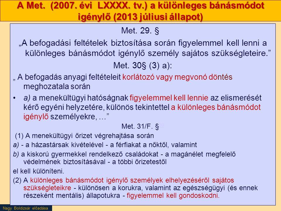 A Met. (2007. évi LXXXX. tv.) a különleges bánásmódot igénylő (2013 júliusi állapot)
