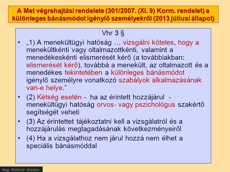 A Met végrehajtási rendelete (301/2007. (XI. 9) Korm