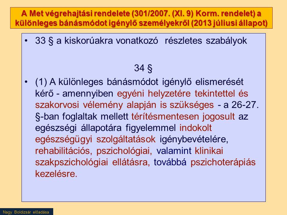 33 § a kiskorúakra vonatkozó részletes szabályok 34 §