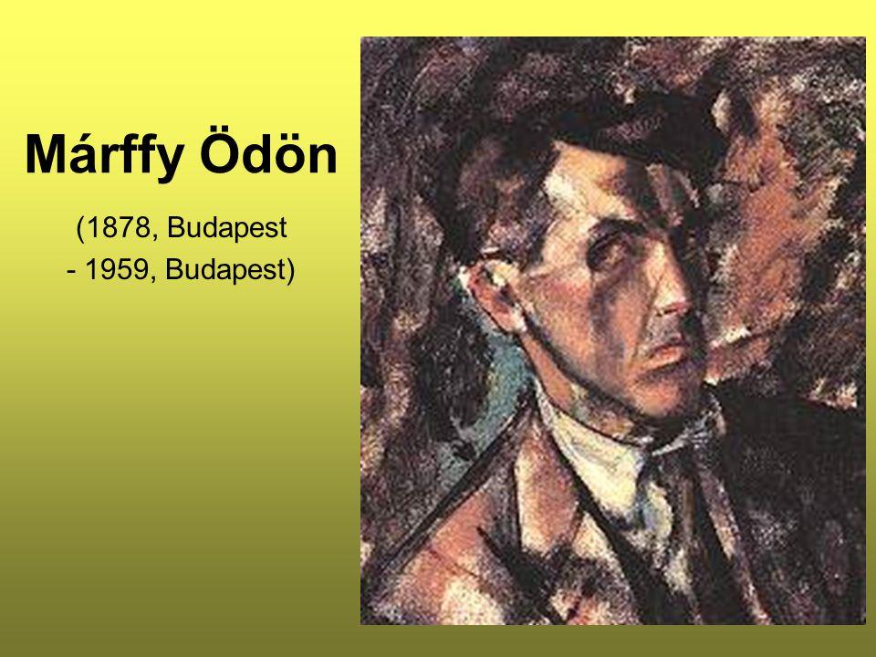 Márffy Ödön (1878, Budapest - 1959, Budapest)