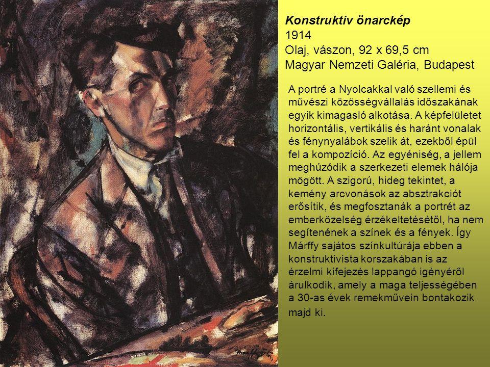 Konstruktiv önarckép 1914 Olaj, vászon, 92 x 69,5 cm Magyar Nemzeti Galéria, Budapest