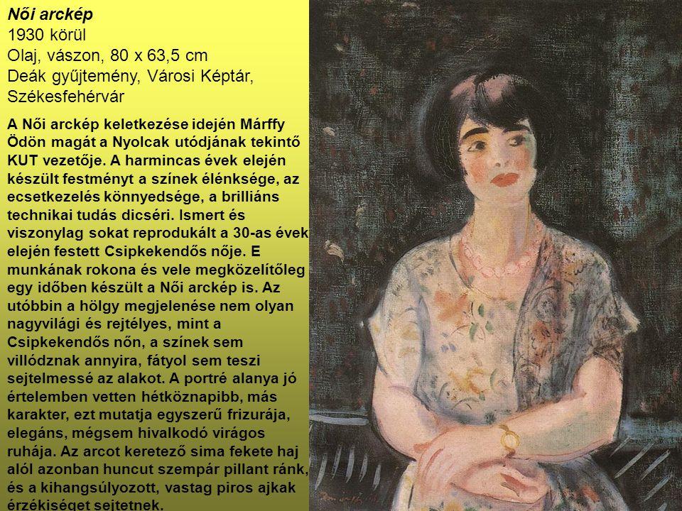 Női arckép 1930 körül Olaj, vászon, 80 x 63,5 cm Deák gyűjtemény, Városi Képtár, Székesfehérvár
