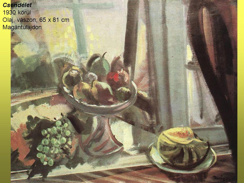 Csendélet 1930 körül Olaj, vászon, 65 x 81 cm Magántulajdon