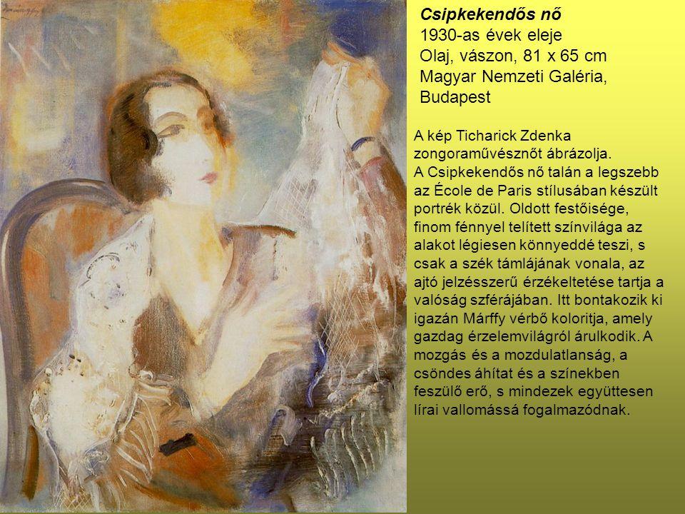 Csipkekendős nő 1930-as évek eleje Olaj, vászon, 81 x 65 cm Magyar Nemzeti Galéria, Budapest