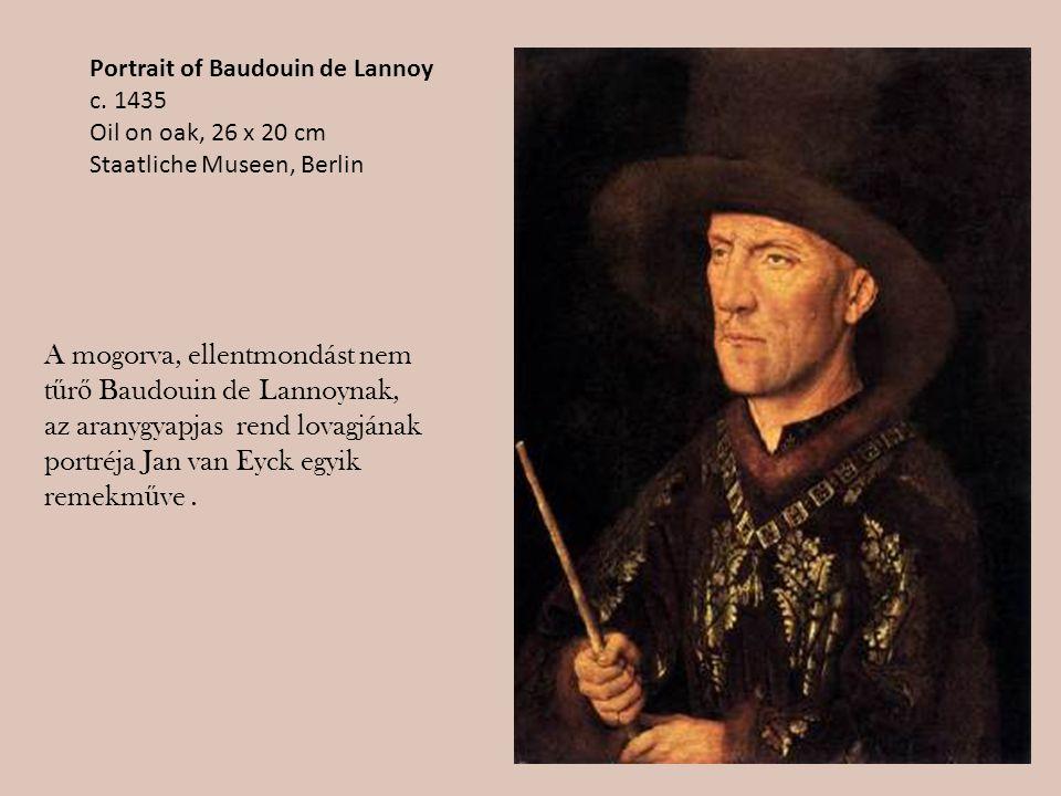 A mogorva, ellentmondást nem tűrő Baudouin de Lannoynak,