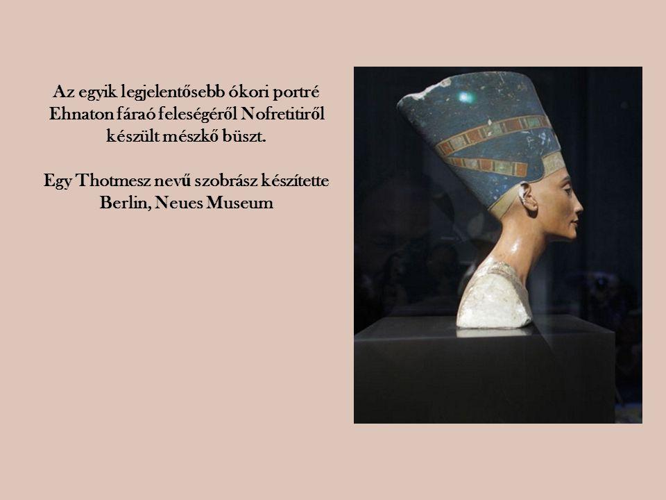 Egy Thotmesz nevű szobrász készítette