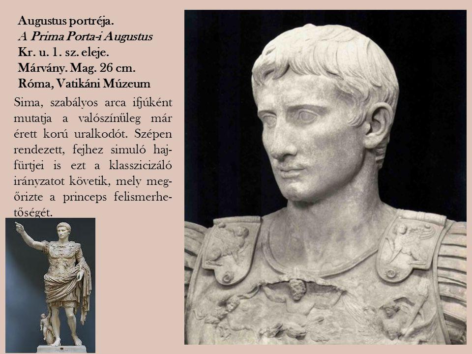 Augustus portréja. A Prima Porta-i Augustus. Kr. u. 1. sz. eleje. Márvány. Mag. 26 cm. Róma, Vatikáni Múzeum.