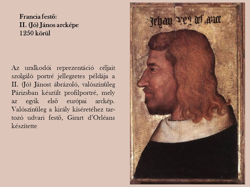 Francia festő: II. (Jó) János arcképe. 1250 körül.