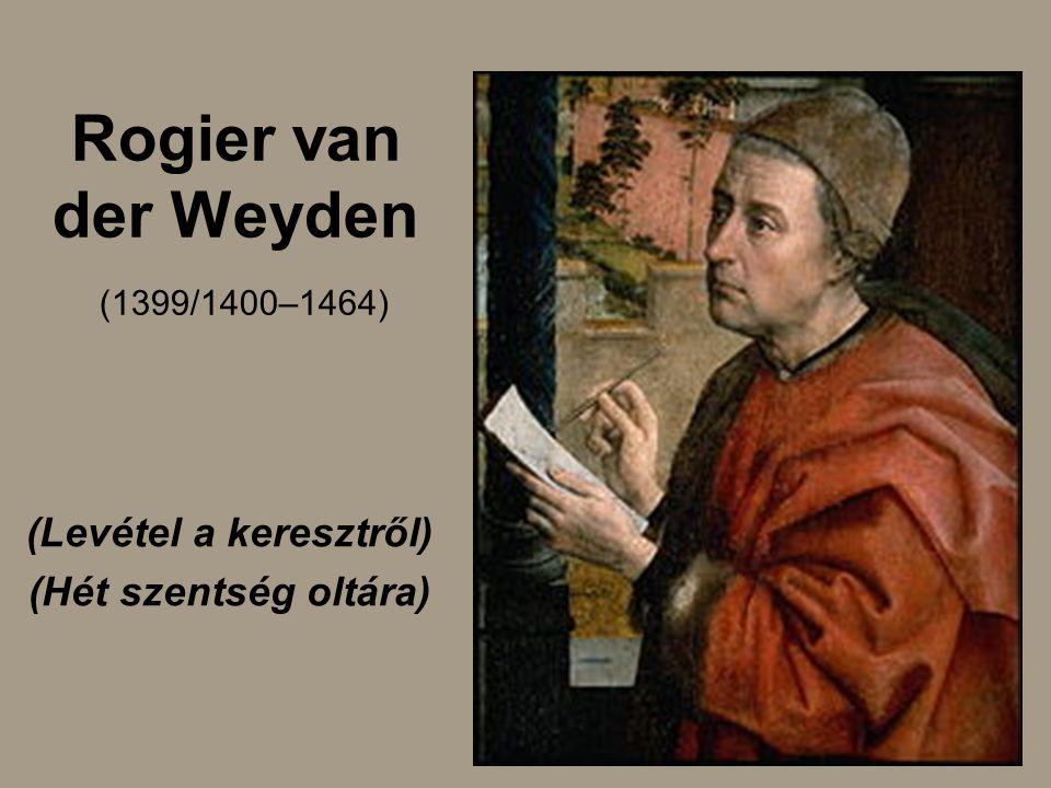 Rogier van der Weyden (1399/1400–1464)