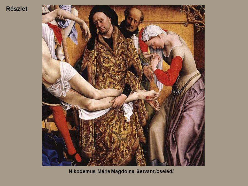 Nikodemus, Mária Magdolna, Servant /cseléd/