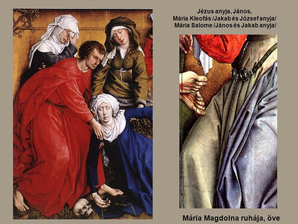 Mária Magdolna ruhája, öve