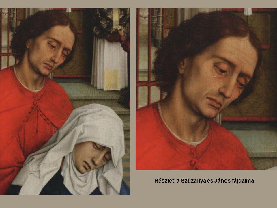 Részlet: a Szűzanya és János fájdalma