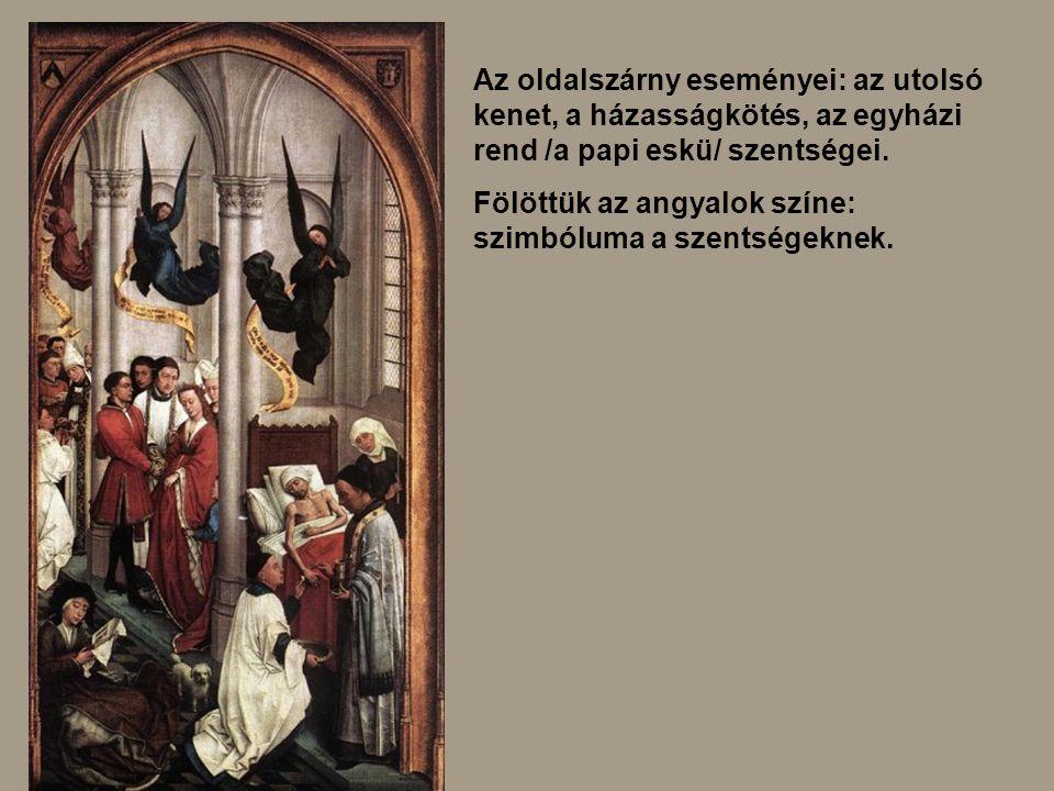 Az oldalszárny eseményei: az utolsó kenet, a házasságkötés, az egyházi rend /a papi eskü/ szentségei.