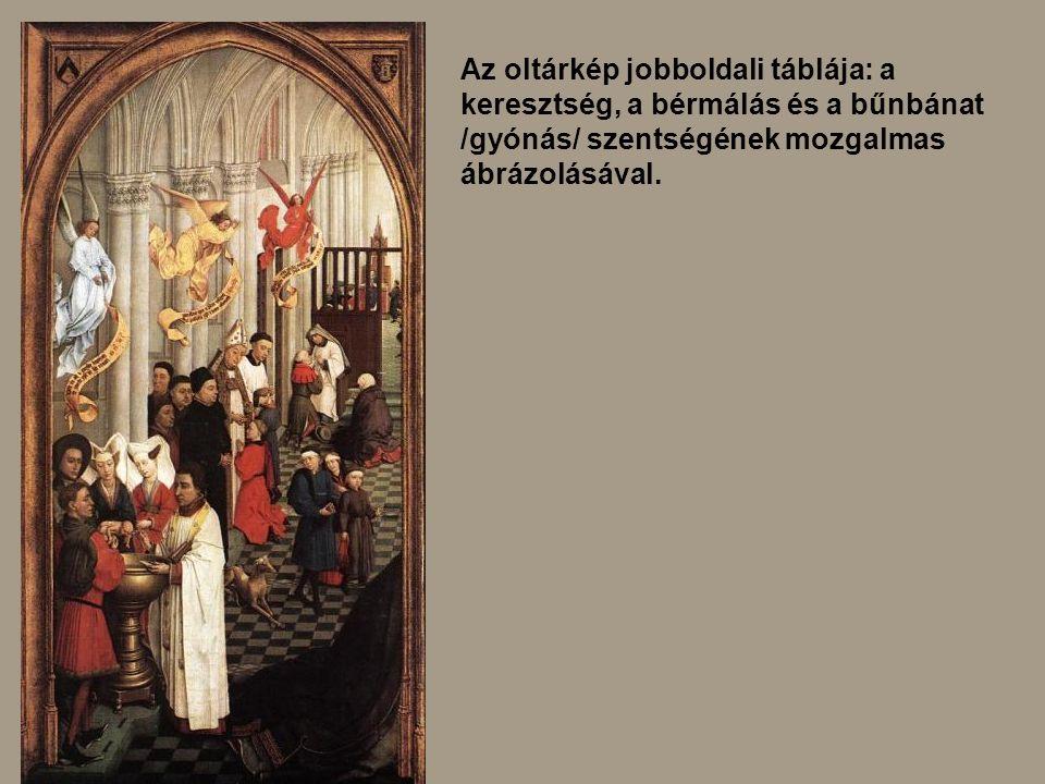 Az oltárkép jobboldali táblája: a keresztség, a bérmálás és a bűnbánat /gyónás/ szentségének mozgalmas ábrázolásával.