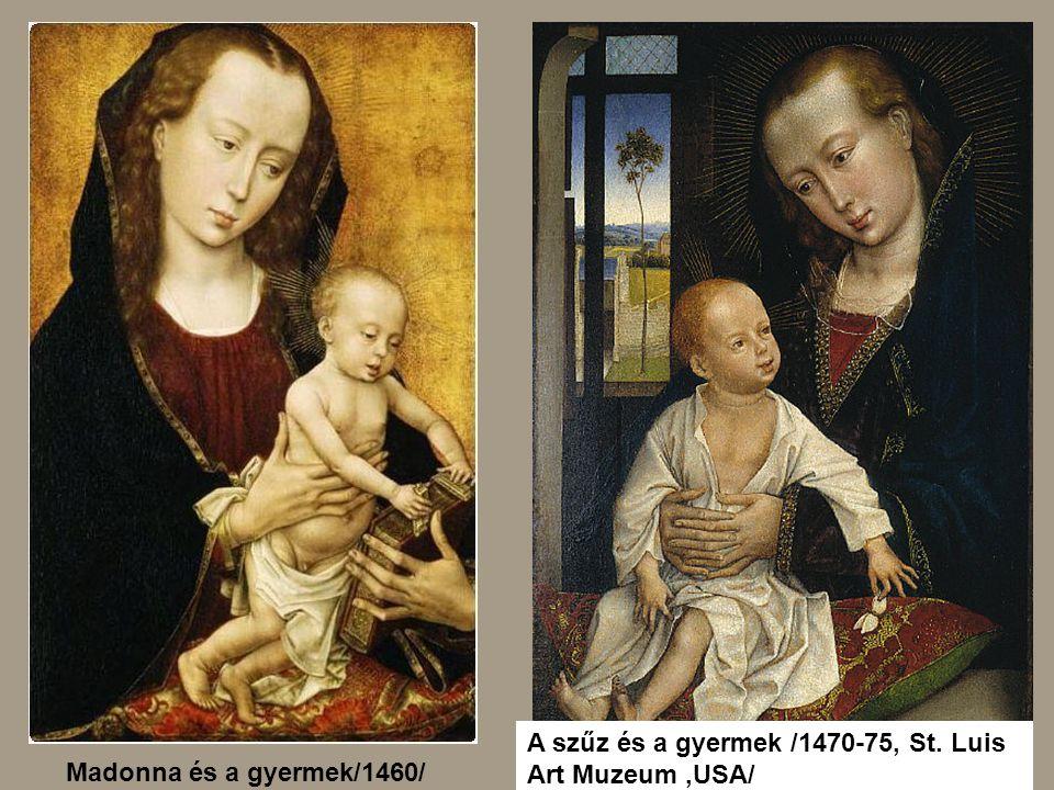 A szűz és a gyermek /1470-75, St. Luis Art Muzeum ,USA/