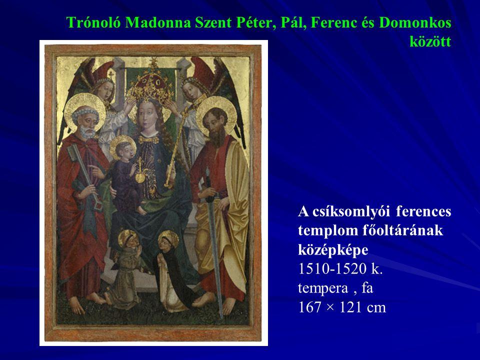Trónoló Madonna Szent Péter, Pál, Ferenc és Domonkos között
