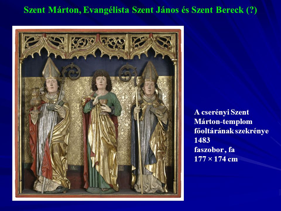Szent Márton, Evangélista Szent János és Szent Bereck ( )