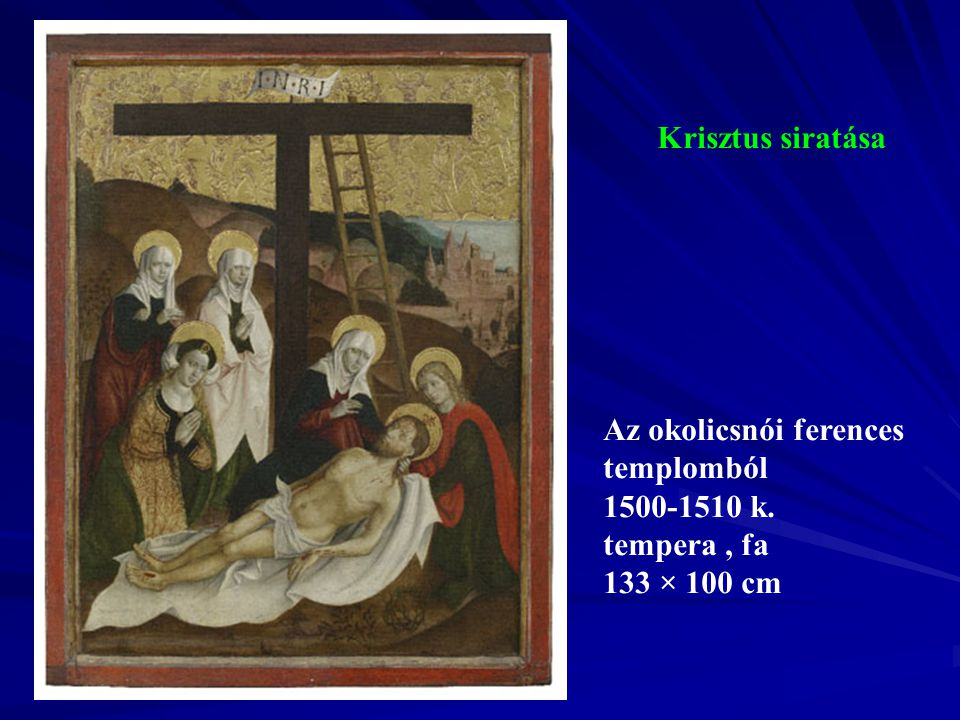 Krisztus siratása 1500-1510 k. tempera , fa 133 × 100 cm