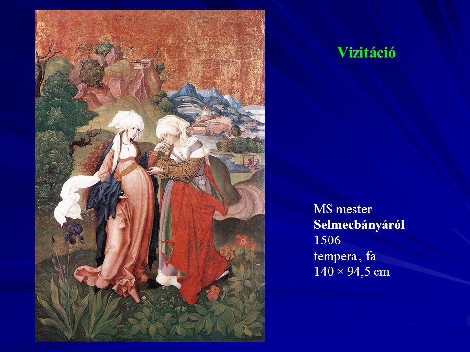 Vizitáció MS mester Selmecbányáról 1506 tempera , fa 140 × 94,5 cm
