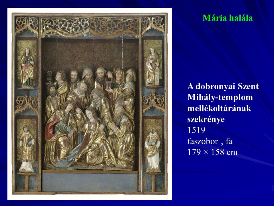 Mária halála 1519 faszobor , fa 179 × 158 cm