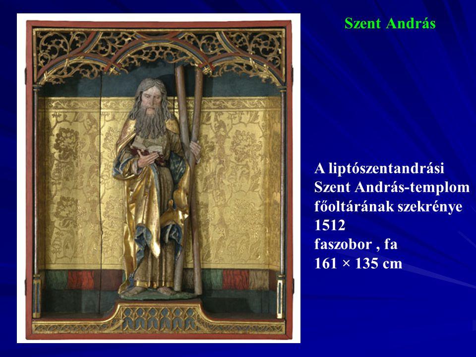 Szent András 1512 faszobor , fa 161 × 135 cm