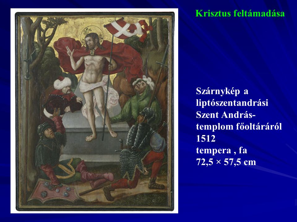 Krisztus feltámadása Szárnykép a liptószentandrási Szent András-templom főoltáráról.