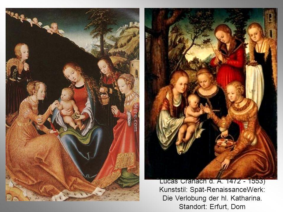 Lucas Cranach d. Ä. 1472 - 1553) Kunststil: Spät-RenaissanceWerk: