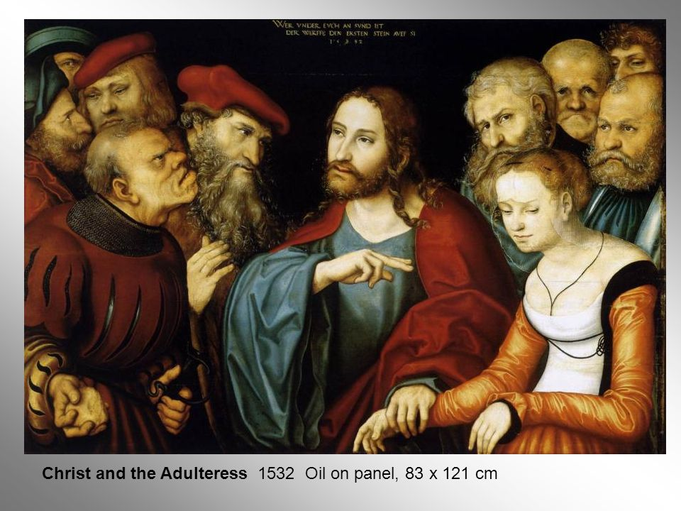 Christ and the Adulteress 1532 Oil on panel, 83 x 121 cm
