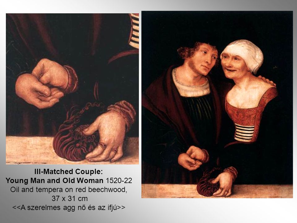 Young Man and Old Woman 1520-22 Oil and tempera on red beechwood,
