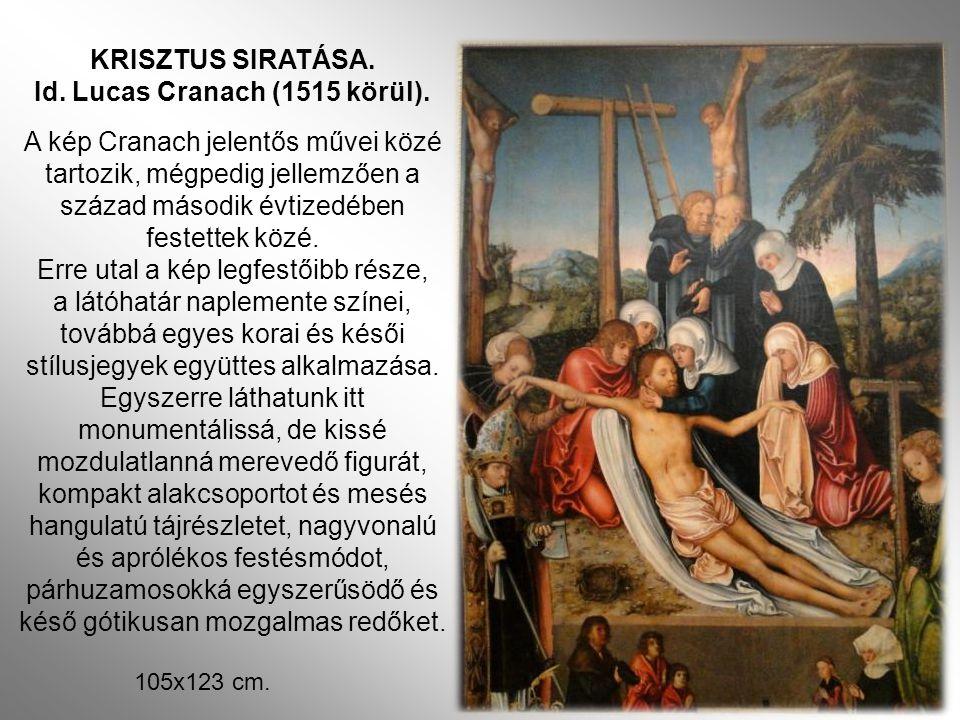 Id. Lucas Cranach (1515 körül).